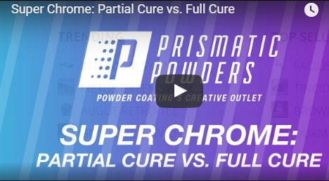 Super Chrome: Partial Cure Vs. Full Cure